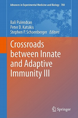 Crossroads Between Innate and Adaptive Immunity III By Pulendran, Bali (EDT)