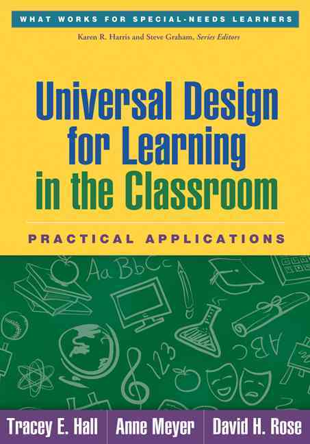 Universal Design for Learning in the Classroom By Hall, Tracey E. (EDT)/ Meyer, Anne (EDT)/ Rose, David H. (EDT)
